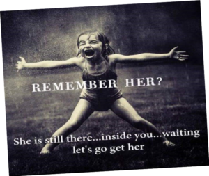"Image of happy child with, ""Remember her? She is still there....inside you....waiting. Let's go get her"""