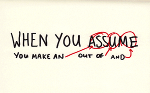 """""""When you assume you make an ass out of you and me"""" quote"""