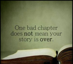 one bad chapter does not mean your story is over